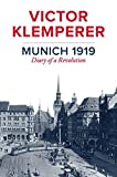 Munich 1919 : Diary of a Revolution