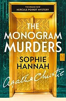 The Monogram Murders: The New Hercule Poirot Mystery (Hercule Poirot Series Book 43) by [Hannah, Sophie]