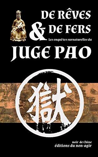 De rêves et de fers: Les enquêtes surnaturelles du juge Pao por XVIIe siècle Anonyme