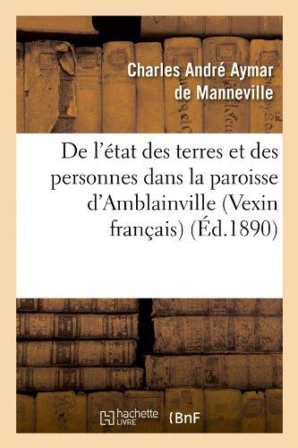 de L'Etat Des Terres Et Des Personnes Dans La Paroisse D'Amblainville (Vexin Francais) (Ed.1890) (Histoire)
