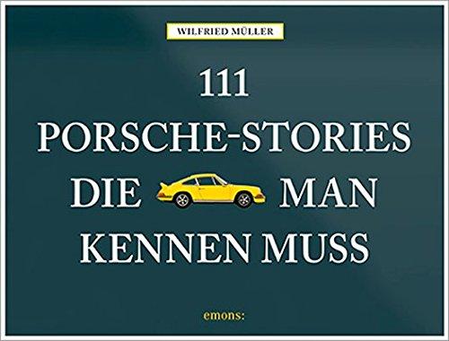 111-porsche-stories-die-man-kennen-muss