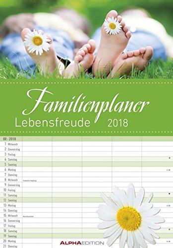 Familienplaner Lebensfreude 2018 -Familientermine / Familientimer (24 x 34) - mit Ferienterminen - 5 Spalten - Wandplaner, Buch