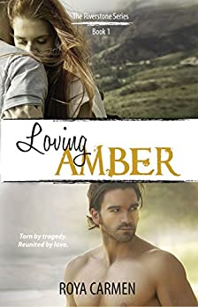 Loving Amber: Book 1 Riverstone Series - standalone (Riverstone Estate Series) by [Carmen, Roya]