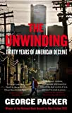 The Unwinding: Thirty Years of American Decline von George Packer