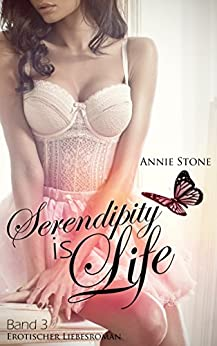Serendipity is life: Erotischer Liebesroman (She flies with her own wings 3)