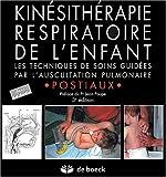 Kinésithérapie respiratoire de l'enfant - Les techniques de soins guidées par l'auscultation pulmonaire (1CD audio)