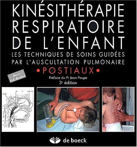 Kinésithérapie respiratoire de l'enfant : Les techniques de soins guidées par l'auscultation pulmonaire (1CD audio)