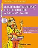 Le commentaire composé et la dissertation en lettres à l'université: Analyser le sujet - Construire son argumentation - Rédiger son texte