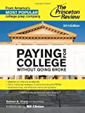 Paying for College Without Going Broke, 2014 Edition (College Admissions Guides) by Princeton Review, Chany, Kalman (2013) Paperback