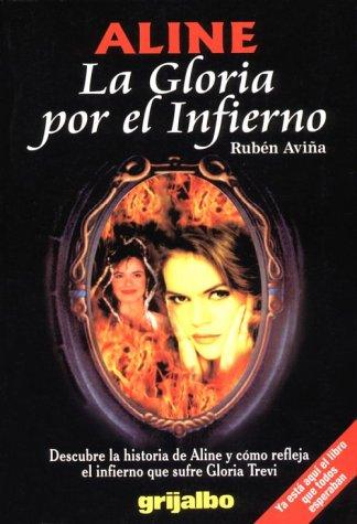 Aline: la Gloria por el infierno por Avina Ruben