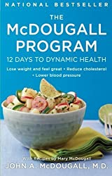 The McDougall Program: 12 Days to Dynamic Health (Plume) by John A. McDougall (1991-08-01)
