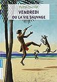 Vendredi Ou LA Vie Sauvage (French Edition) by Tournier, Michel (2011) Mass Market Paperback - Editions Flammarion