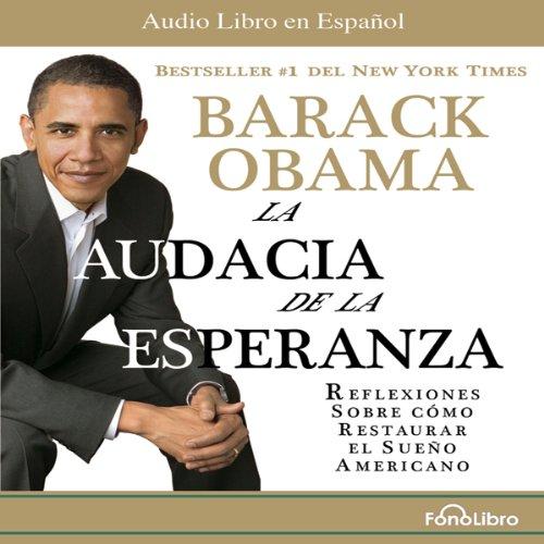 La Audacia de la Esperanza: Reflexiones de como restaurar el Sueño Americano