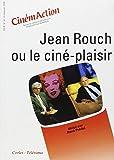 Jean rouch ou le cinema-plasiri