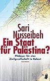 Ein Staat für Palästina?: Plädoyer für eine Zivilgesellschaft in Nahost - Sari Nusseibeh