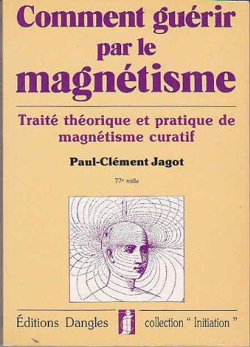 comment-gurir-par-le-magnetisme-traite-thorique-et-pratique-du-magnetisme-curatif