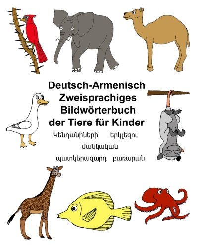 Deutsch-Armenisch Zweisprachiges Bildwörterbuch der Tiere für Kinder (FreeBilingualBooks.com)