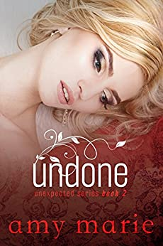 Undone (The Unexpected Series Book 2) by [Marie, Amy]