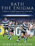 Bath The Enigma : The History of Bath Rugby Club