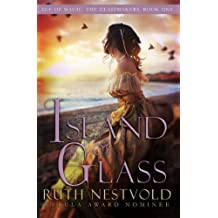 Island of Glass: The Age of Magic (The Glassmakers) (Volume 1) by Ruth Nestvold (2014-06-11)