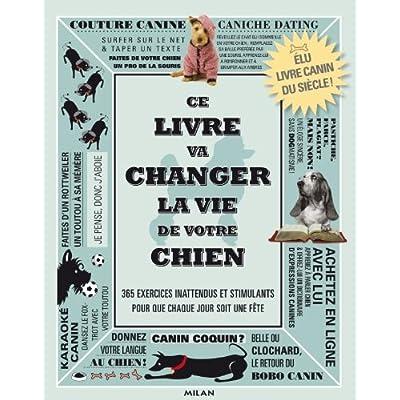 Ce livre va changer la vie de votre chien
