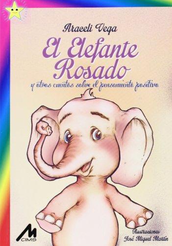 Elefante rosado,El y otros cuentos sobre el pensamiento positivo