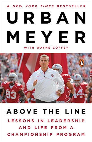 Above the Line: Lessons in Leadership and Life from a Championship Program (English Edition) -