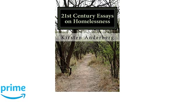 Reflection Paper Example Essays St Century Essays On Homelessness Amazoncouk Kirsten Anderberg   Books Good Essay Topics For High School also A Level English Essay St Century Essays On Homelessness Amazoncouk Kirsten Anderberg  How To Write A Essay For High School