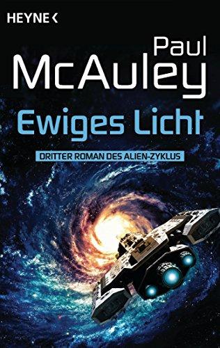 Ewiges Licht: Der Alien-Zyklus, Band 3 - Roman