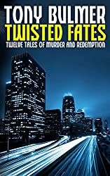 Twisted Fates: Twelve Tales of Murder and Redemption