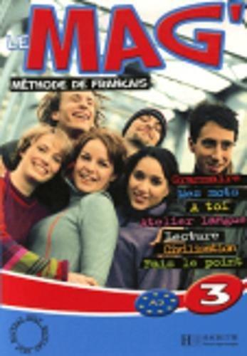 Le Mag. Livre de l'élève. Per la Scuola media: 3