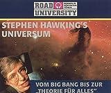 """Stephen Hawking's Universum: Vom Big Bang bis zur """"Theorie für Alles"""" (Road University - Wissen in höchsten Tönen) - Stephen W. Hawking"""