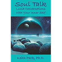 Soul Talk: Lucid Conversations with Your Inner Self