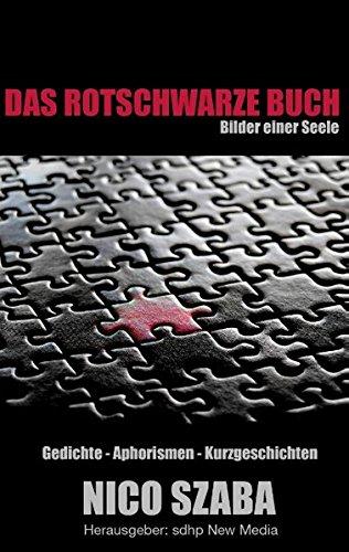 Das rotschwarze Buch: Bilder einer Seele - Gedichte, Aphorismen, Kurzgeschichten