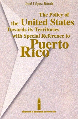 The Policy of the United States Towards Its Territories With Special Reference to Puerto Rico