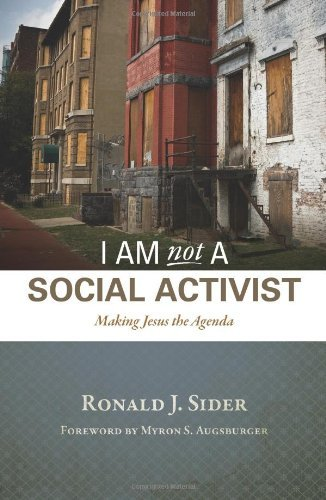 I Am Not a Social Activist: Making Jesus the Agenda (English ...