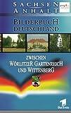 Bilderbuch Deutschland - Zwischen Wörlitzer Gart [VHS]