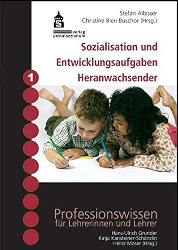 Sozialisation und Entwicklungsaufgaben Heranwachsender (Professionswissen für Lehrerinnen und Lehrer)