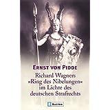 """Richard Wagners """"Ring der Nibelungen"""" im Lichte des deutschen Strafrechts"""