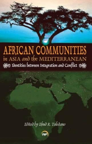 african-communities-in-asia-and-the-mediterranean-identities-between-intergration-and-conflict