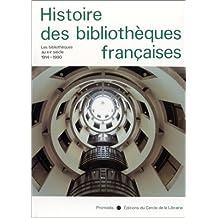 Histoire des Bibliothèques Françaises, Tome 4 : Les Bibliothèques au XXé Siècle - 1914 - 1990