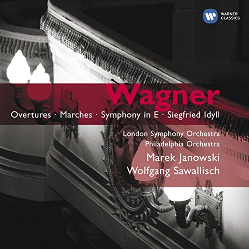 Wagner: Overtures - Marches - Symphony in E - Siegfried Idyll