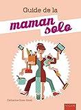 Maman solo : Un guide pratique pour trouver le bon équilibre