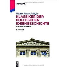 Klassiker der politischen Ideengeschichte: Von Platon bis Marx (De Gruyter Studium)
