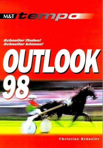 Markt und Technik Outlook 98 Tempo: Schneller finden, schneller können!