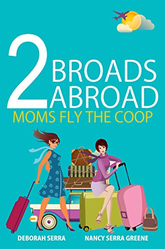 2-broads-abroad-moms-fly-the-coop-english-edition