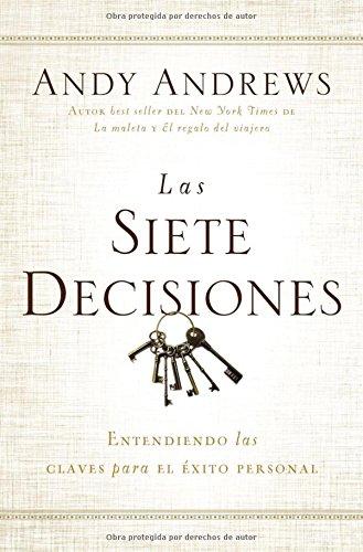 Portada del libro Las siete decisiones: Claves hacia el éxito personal