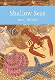 Shallow Seas (Collins New Naturalist Library, Book 131)