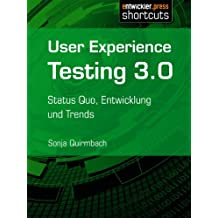 User Experience Testing 3.0 - Status Quo, Entwicklung und Trends
