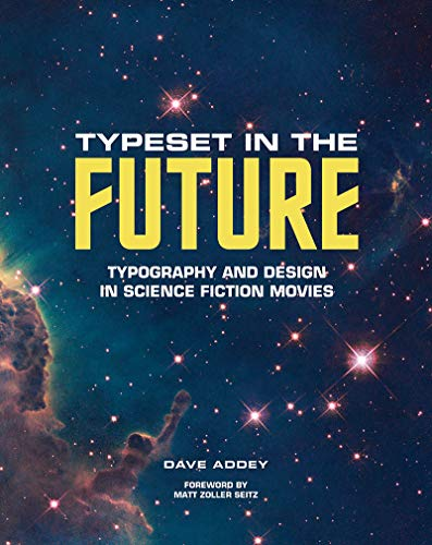 Typeset in the Future: Typography and Design in Science Fiction Movies por Dave Addey